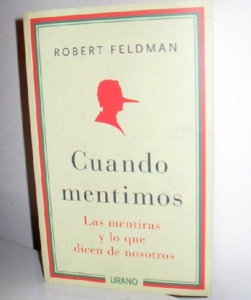 """""""Cuando mentimos"""" de Robert S. Feldman, experto psicólogo."""